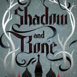 Shadow and Bone by Leigh Bardugo