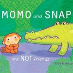 Momo and Snap Are NOT Friends by Arlie Anderson