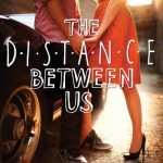 The Distance Between Us by Kasie West (Review and Giveaway)