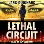 Blog Tour: Lethal Circuit by Lars Guignard