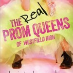 Blog Tour: The Real Prom Queens of Westfield High (Review and Guest Post)