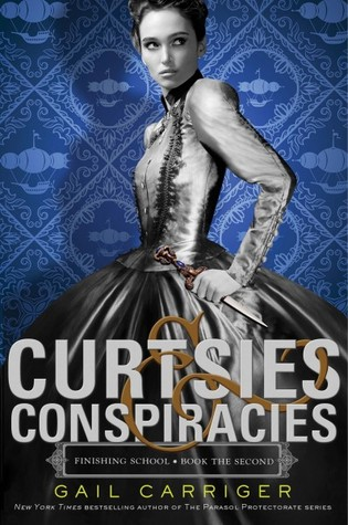 Review: Curtsies &Conspiracies by Gail Carriger