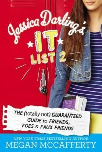 Jessica Darling's It List #2; The (Totally Not) Guaranteed Guide to Friends, Foes, and Faux Friends by Megan McCaferty.