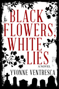 Blog Tour Review: Black Flowers, White Lies by Yvonne Ventresca