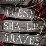 Sundays In Bed With… These Shallow Graves