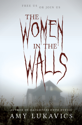 Waiting On Wednesday: The Women In the Walls by Amy Lukavics