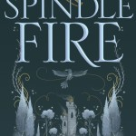 Blog Tour: Spindle Fire by Lexa Hillyer